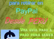 Retira tu dinero de Paypal desde Peru. Sin intermediarios, sin trampas.