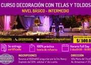 CURSO DECORACIÓN CON TELAS Y TOLDOS PARA EVENTOS - NIVEL BASICO E INTERMEDIO