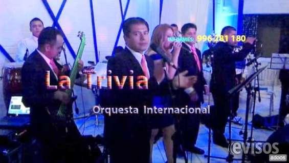 Orquesta para matrimonios grupo musical orquesta show la trivia // 4505319 cel 996281180