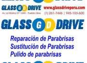 parabrisas reparación sustitución Lima Peru GLASS DRIVE todo para parabrisas venta