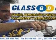 Parabrisas Lima Perù GLASSDRIVE reparación venta cambio laminas de seguridad PERU POLARIZA