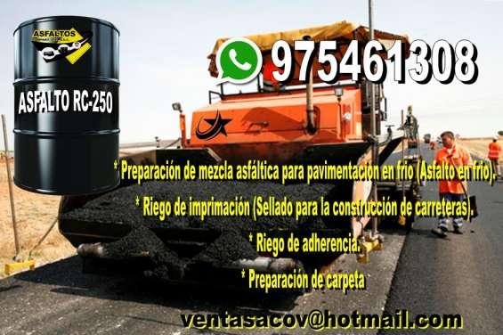 Venta de asfalto rc-250 - envios a todo el peru llamenos 975461308